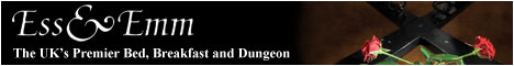 Ess and Emm The UK's Premier Bed Breakfast and Dungeon